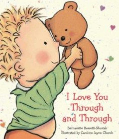 I Love You Through and Through (Board Book, Padded Cover, Full color)