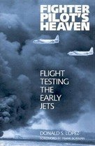 Fighter Pilot's Heaven: Flight Testing the Early Jets (Paperback)