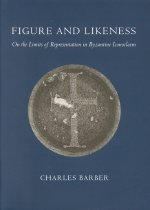 "<font title=""Figure and Likeness: On the Limits of Representation in Byzantine Iconoclasm (Hardcover) "">Figure and Likeness: On the Limits of Re...</font>"
