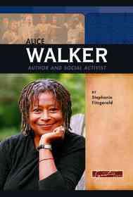 "<font title=""Alice Walker: Author and Social Activist (Library Binding) "">Alice Walker: Author and Social Activist...</font>"