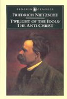 The Twilight of the Idols and The Anti-Christ or How to Philosophize with a Hammer (Paperback)