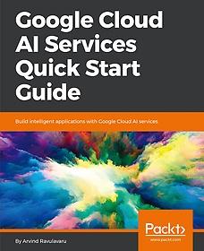 """<font title=""""Google Cloud AI Services Quick Start Guide (Paperback)"""">Google Cloud AI Services Quick Start Gui...</font>"""