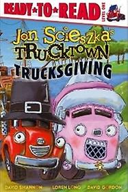 """<font title=""""Trucksgiving : Ready-To-Read Jon Scieszka"""