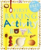 DK First Baking Activity Book