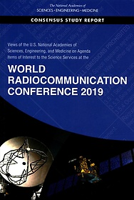 """<font title=""""Views of the U.s. National Academies of Sciences, Engineering, and Medicine on Agenda Items of Interest to the Science Services at the World Radiocommunication Conference 2019 (Paperback)"""">Views of the U.s. National Academies of ...</font>"""