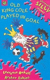 """<font title=""""Old King Cole Played in Goal (Paperback) """">Old King Cole Played in Goal (Paperback)...</font>"""
