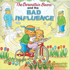 The Berenstain Bears and the Bad Influence (Paperback)