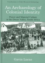 "<font title=""An Archaeology of Colonial Identity: Power and Material Culture in the Dwars Valley, South Africa (Hardcover) "">An Archaeology of Colonial Identity: Pow...</font>"