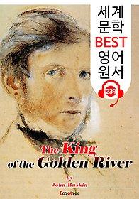 "<font title=""황금 강의 왕 The King of the Golden River (세계 문학 BEST 영어 원서 239) - 원어민 음성 낭독!"">황금 강의 왕 The King of the Golden Ri...</font>"