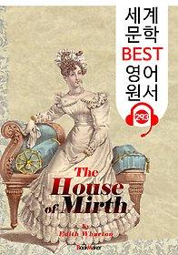 """<font title=""""기쁨의 집 The House of Mirth (세계 문학 BEST 영어 원서 293) - 원어민 음성 낭독"""">기쁨의 집 The House of Mirth (세계 문...</font>"""