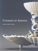 Ceramics in America (Hardcover/ 2007)