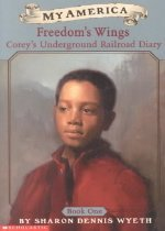 Corey's Underground Railroad Diary: Book One: Freedom's Wings (Paperback)