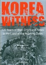 """<font title=""""KOREA WITNESS - 135 Years of War, Crisis and News in the Land of the Morning Calm"""">KOREA WITNESS - 135 Years of War, Crisis...</font>"""