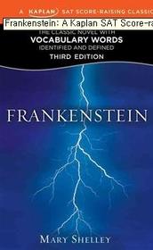"<font title=""Frankenstein: A Kaplan SAT Score-Raising Classic (Mass Market Paperback/ 3rd Ed.)"">Frankenstein: A Kaplan SAT Score-Raising...</font>"