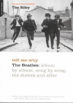 Tell Me Why: The Beatles: Album by Album, Song by Song, the Sixties and After (Paperback)