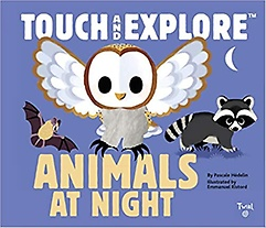 """<font title=""""Touch and Explore: Animals at Night (Hardcover)"""">Touch and Explore: Animals at Night (Har...</font>"""