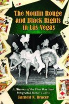 """<font title=""""The Moulin Rouge and Black Rights in Las Vegas: A History of the First Racially Integrated Hotel-Casino (Paperback) """">The Moulin Rouge and Black Rights in Las...</font>"""