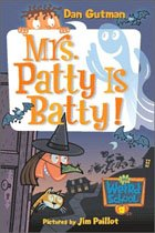Mrs. Patty Is Batty! - My Weird School #13 (Paperback)
