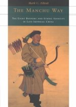 Manchu Way: The Eight Banners and Ethnic Identity in Late Imperial China (Paperback)