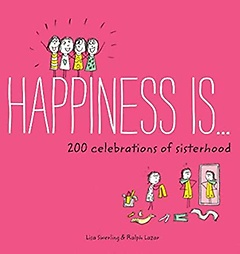 """<font title=""""Happiness Is… : 200 Celebrations of Sisterhood"""">Happiness Is… : 200 Celebrations of Sis...</font>"""