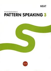 NEAT PATTERN SPEAKING 3