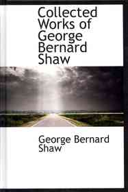 "<font title=""Collected Works of George Bernard Shaw (Hardcover) "">Collected Works of George Bernard Shaw (...</font>"