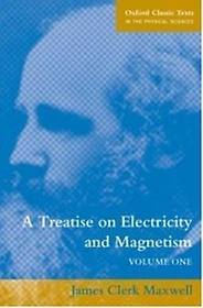 A Treatise on Electricity and Magnetism, Volume 1 (Paperback)