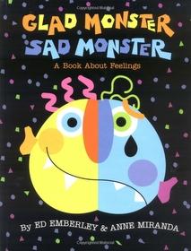 Glad Monster, Sad Monster (Hardcover)