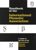 Handbook of the International Phoenetic Association (Paperback) - A Guide to the Use of the International Phonetic Alphabet