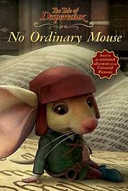 """<font title=""""The Tale of Despereaux: No Ordinary Mouse (Paperback)"""">The Tale of Despereaux: No Ordinary Mous...</font>"""