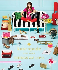 Kate Spade New York: Things We Love (Hardcover)