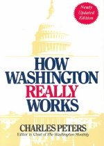 How Washington Really Works: Fourth Edition (Paperback/ 4th Ed.)