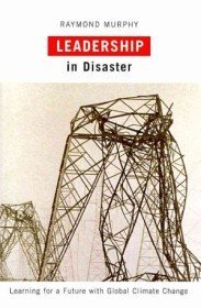 """<font title=""""Leadership in Disaster: Learning for a Future with Global Climate Change (Hardcover) """">Leadership in Disaster: Learning for a F...</font>"""