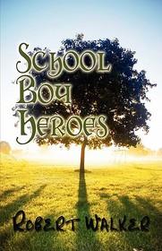 School Boy Heroes (Paperback)
