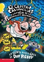 El  Capitan Calzoncillos y La Furia de La Supermujer Macroelastica: Capitan Calzconcillos y La Furia de La Supermujer = Captain Underpants and the Wra (Paperback/ Scholastic Sp P)  - Spanish Edition