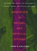 Adaptation in Natural and Artificial Systems: An Introductory Analysis with Applications t..