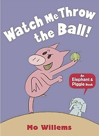 Watch Me Throw the Ball! (Paperback)