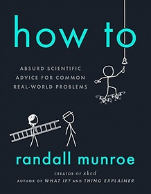 """<font title=""""How To : Absurd Scientific Advice for Common Real-World Problems (Paperback)"""">How To : Absurd Scientific Advice for Co...</font>"""