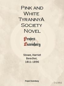 Pink and White TyrannyA Society Novel