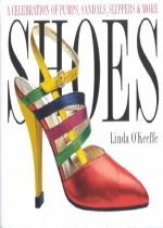 Shoes: A Celebration of Pumps, Sandals, Slippers & More (Paperback)