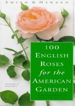Smith & Hawken: 100 English Roses for the American Garden (Paperback)