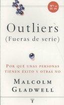 """<font title=""""Outliers (Fueras de Serie): Por Que Unas Personas Tienen Exito y Otras No (Paperback)  - Spanish Edition"""">Outliers (Fueras de Serie): Por Que Unas...</font>"""