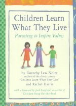 Children Learn What They Live: Parenting to Inspire Values (Paperback/ REV)