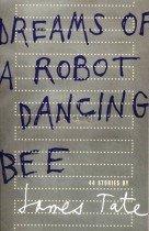"<font title=""Dreams of a Robot Dancing Bee (Paperback) "">Dreams of a Robot Dancing Bee (Paperback...</font>"
