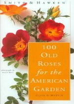 100 Old Roses for the American Garden (Paperback)