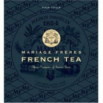 """<font title=""""French Tea: Mariage Freres - Three Centuries of Savoir-Faire (Hardcover)  """">French Tea: Mariage Freres - Three Centu...</font>"""