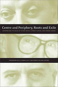 """<font title=""""Centre and Periphery, Roots and Exile: Interpreting the Music of Istvan Anhalt and Gyorgy Kurtag (Hardcover) """">Centre and Periphery, Roots and Exile: I...</font>"""