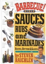 Barbecue Bible: Sauces, Rubs and Marinades, Bastes, Butters & Glazes (Paperback)