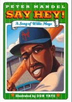 Say Hey! : A Song of Willie Mays (Hardcover )