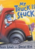 My Truck Is Stuck! (Hardcover)